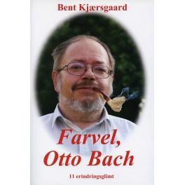 Farvel, Otto Bach