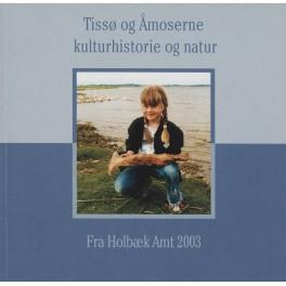 Tissø og Åmoserne - kulturhistorie og natur